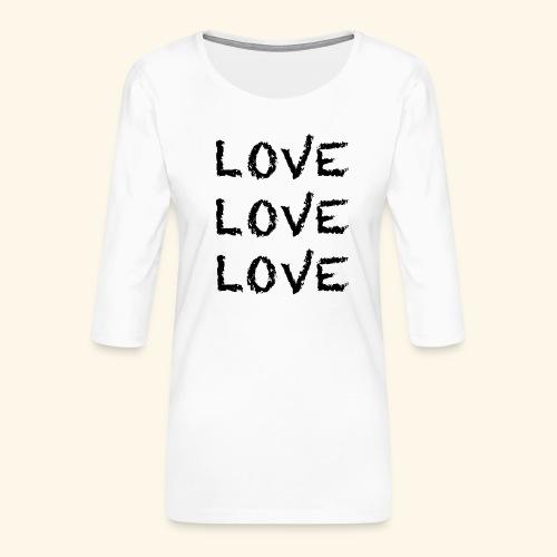 LOVE Black 001 - Frauen Premium 3/4-Arm Shirt