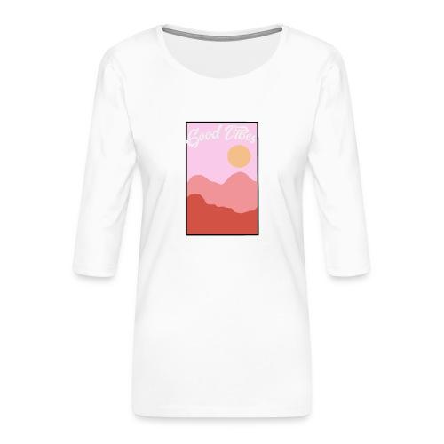 Good vibes - Vrouwen premium shirt 3/4-mouw