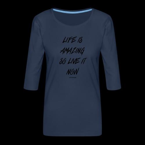 Life is amazing Samsung Case - Women's Premium 3/4-Sleeve T-Shirt