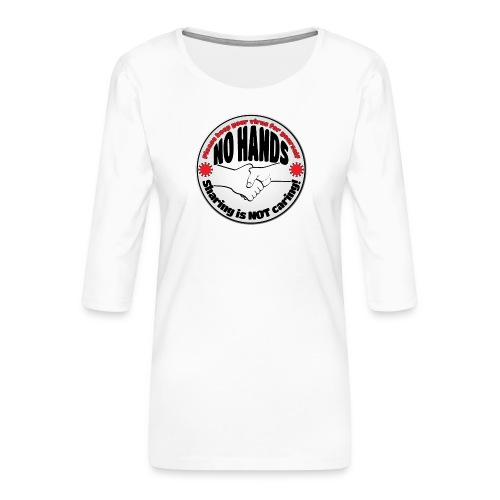 Virus - Sharing is NOT caring! - Women's Premium 3/4-Sleeve T-Shirt