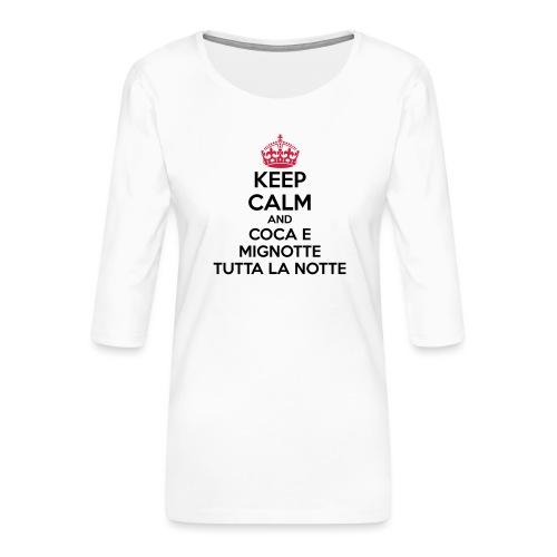 Coca e Mignotte Keep Calm - Maglietta da donna premium con manica a 3/4