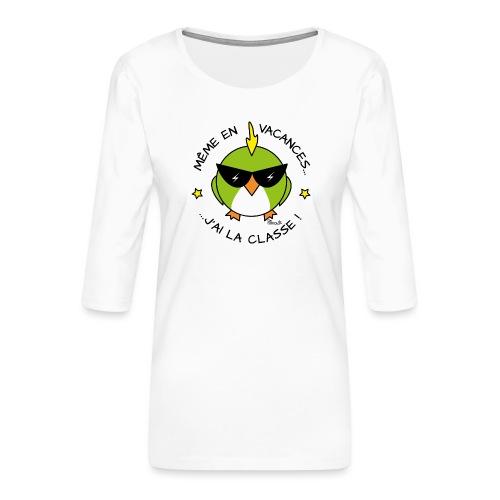 Oiseau Lunettes, Cadeau Instit, J'ai la Classe - T-shirt Premium manches 3/4 Femme