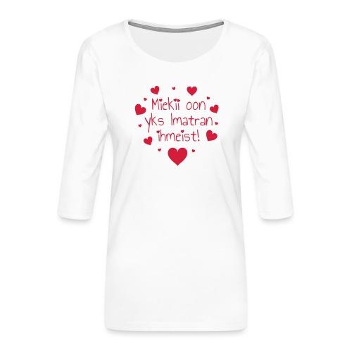 Miekii oon yks Imatran Ihmeist lasten t-paita - Naisten premium 3/4-hihainen paita