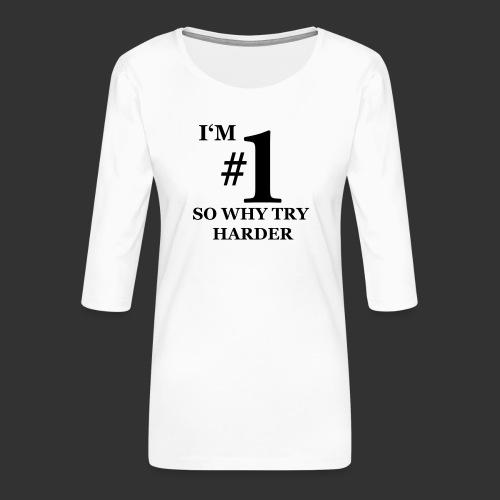 T-shirt, I'm #1 - Premium-T-shirt med 3/4-ärm dam