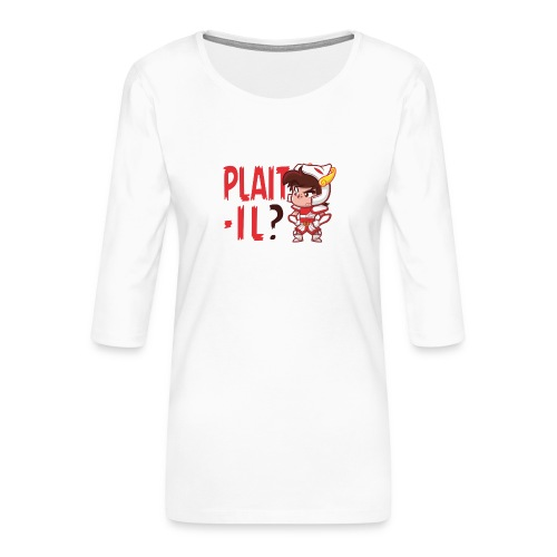 Seiya - Plaît-il ? (texte rouge) - T-shirt Premium manches 3/4 Femme