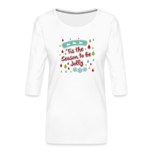 Tis the Season to be Jolly - Women's Premium 3/4-Sleeve T-Shirt
