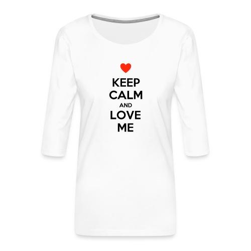 Keep calm and love me - Maglietta da donna premium con manica a 3/4