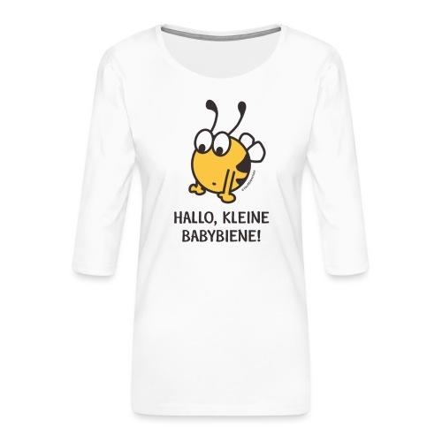 Hallo, kleine Babybiene! - Frauen Premium 3/4-Arm Shirt