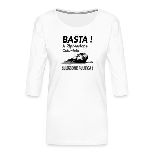 basta ripressione - T-shirt Premium manches 3/4 Femme