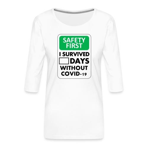 La sécurité d'abord sans Covid-19 - T-shirt Premium manches 3/4 Femme