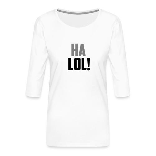 The CrimsonAura 'Ha LOL!' Stream Quote. - Women's Premium 3/4-Sleeve T-Shirt
