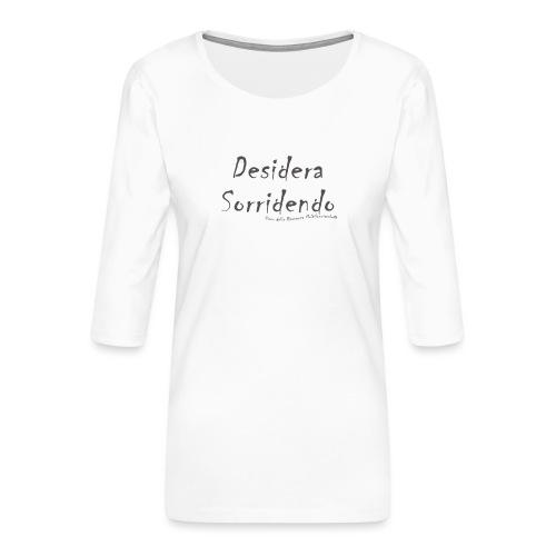 desidera sorridendo - Maglietta da donna premium con manica a 3/4