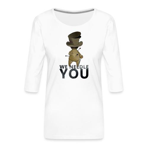 WE NEEDLE YOU - T-shirt Premium manches 3/4 Femme