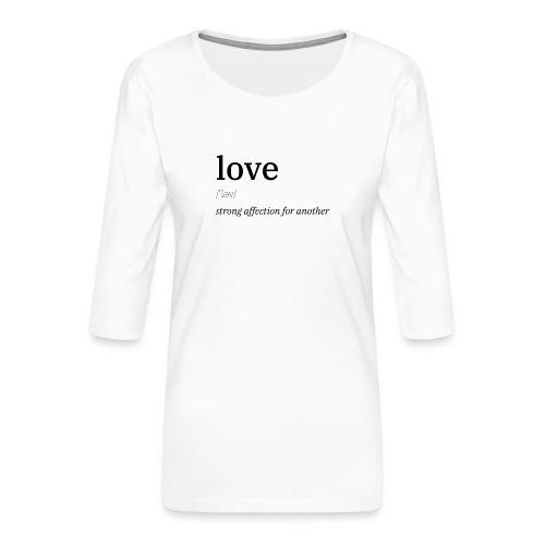 Liebe/Love Definition - Frauen Premium 3/4-Arm Shirt