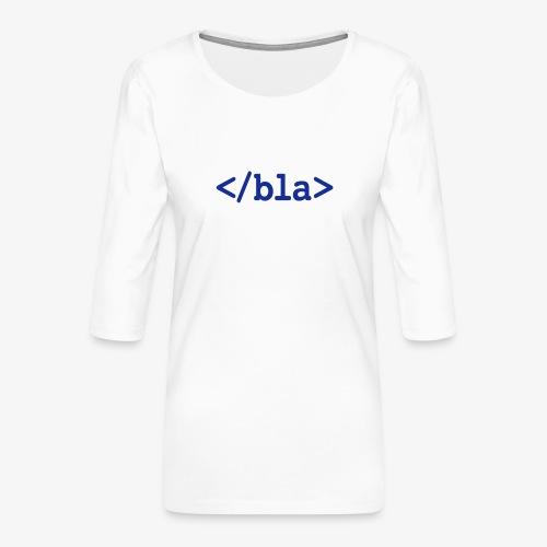 Bla HTML - Frauen Premium 3/4-Arm Shirt