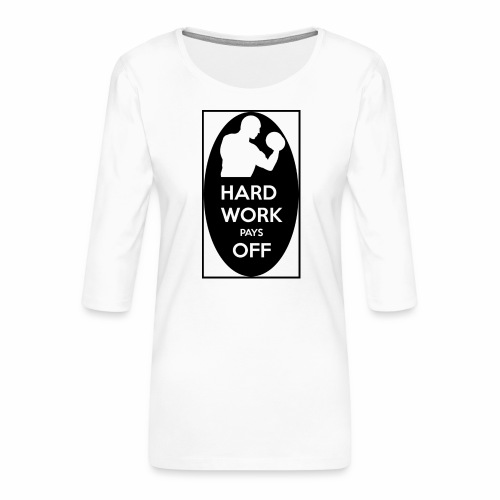 hard work pays off 2 cup.jpg - Women's Premium 3/4-Sleeve T-Shirt