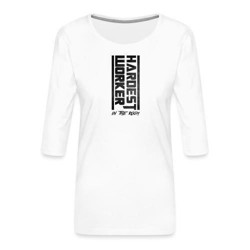 Hardest Worker - Frauen Premium 3/4-Arm Shirt