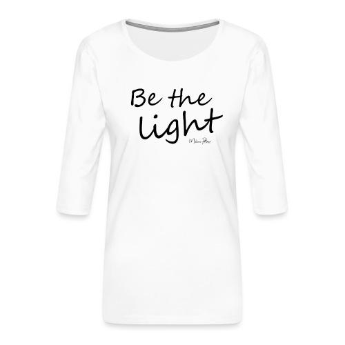Be the light - T-shirt Premium manches 3/4 Femme