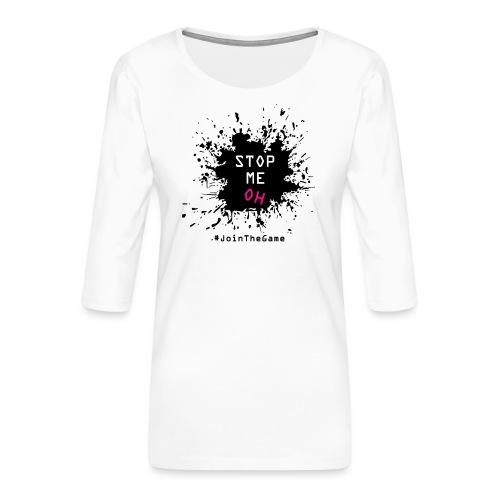 Stop me oh - Women's Premium 3/4-Sleeve T-Shirt