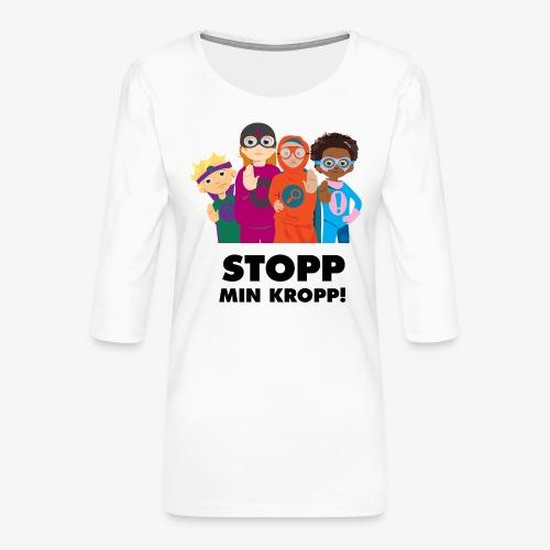 Stopp min kropp! - Premium-T-shirt med 3/4-ärm dam