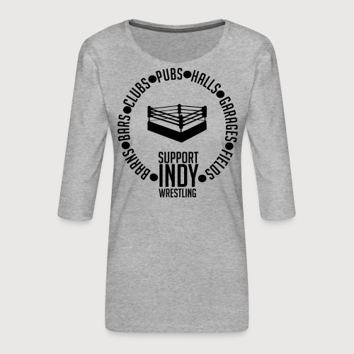 Support Indy Wrestling Anywhere - Women's Premium 3/4-Sleeve T-Shirt