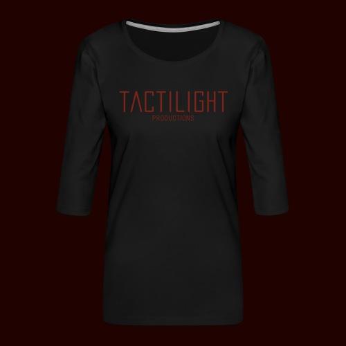 TACTILIGHT - Women's Premium 3/4-Sleeve T-Shirt