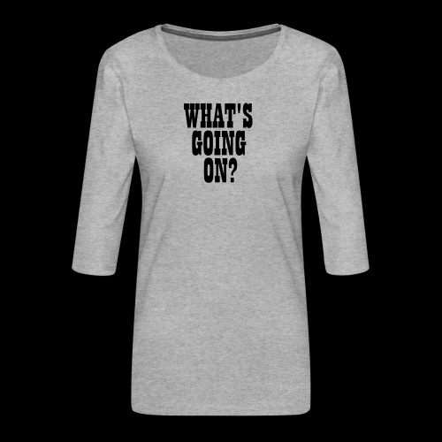 What's Going On? The Snuts - Women's Premium 3/4-Sleeve T-Shirt