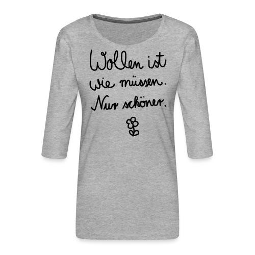 Wollen_ist_wie_muessen - Frauen Premium 3/4-Arm Shirt