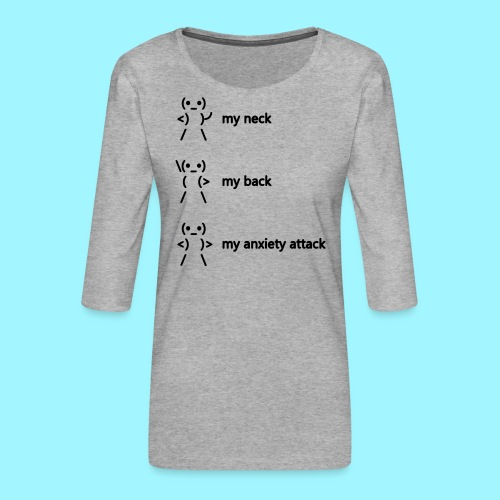 neck back anxiety attack - Women's Premium 3/4-Sleeve T-Shirt