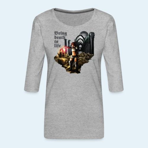 Bring death to life - Camiseta premium de manga 3/4 para mujer