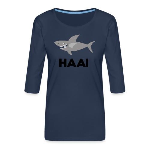 haai hallo hoi - Vrouwen premium shirt 3/4-mouw