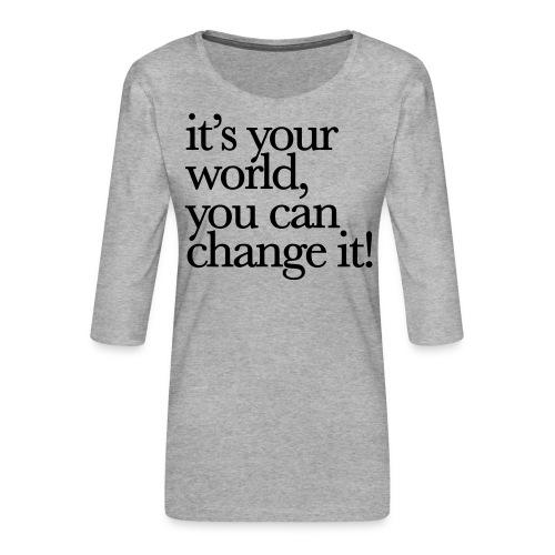 (yourworld) - Frauen Premium 3/4-Arm Shirt