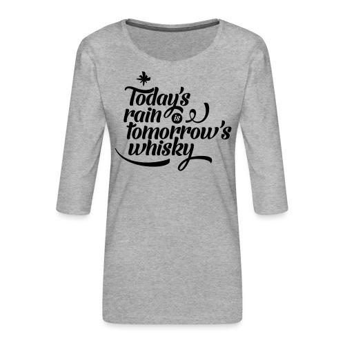 Todays's Rain Women's Tee - Quote to Front - Women's Premium 3/4-Sleeve T-Shirt