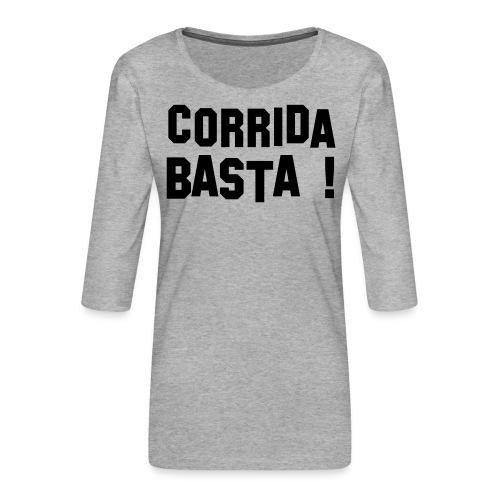 Anti-Corrida - T-shirt Premium manches 3/4 Femme