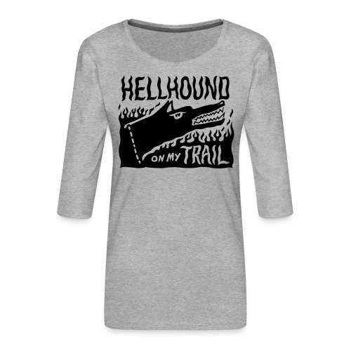 Hellhound on my trail - Women's Premium 3/4-Sleeve T-Shirt