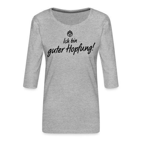 Guter Hopfung - Frauen Premium 3/4-Arm Shirt