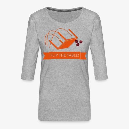 Flip the table! - Premium T-skjorte med 3/4 erme for kvinner