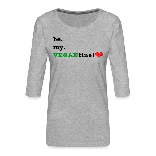 VEGANtine Green - Women's Premium 3/4-Sleeve T-Shirt