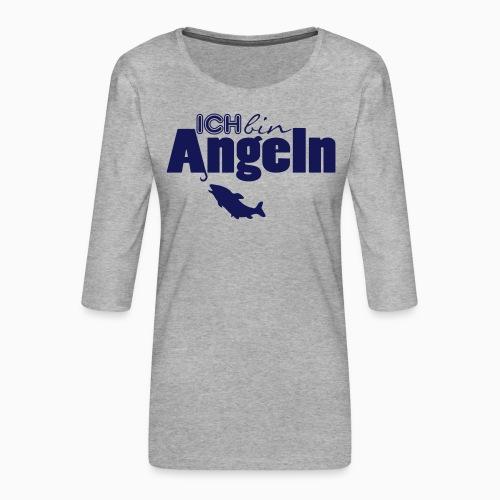 Ich bin Angeln - Frauen Premium 3/4-Arm Shirt