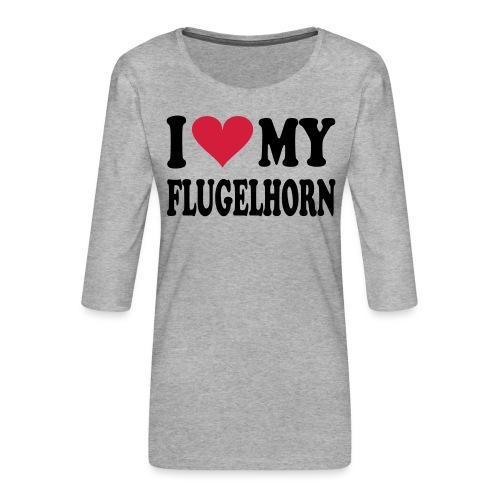 I LOVE MY FLUGELHORN - Premium T-skjorte med 3/4 erme for kvinner
