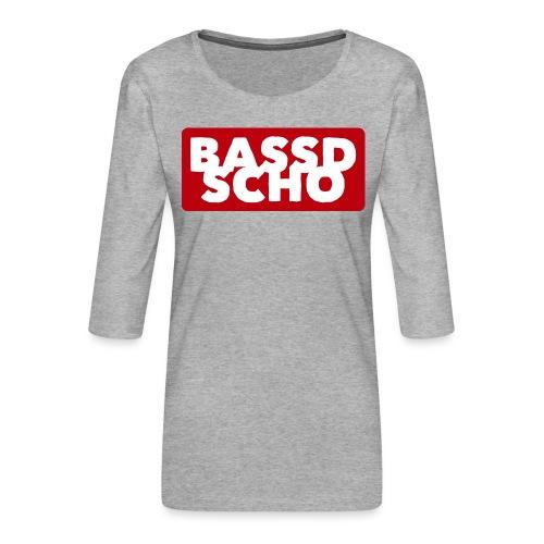 BASSD SCHO - Frauen Premium 3/4-Arm Shirt
