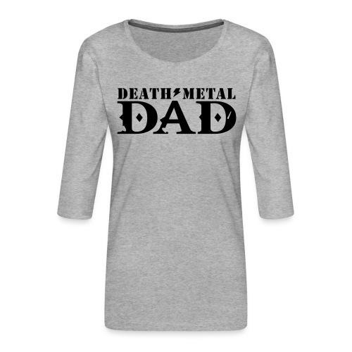 death metal dad - Vrouwen premium shirt 3/4-mouw