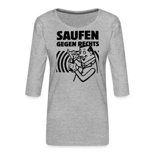 Saufen gegen Rechts - Frauen Premium 3/4-Arm Shirt
