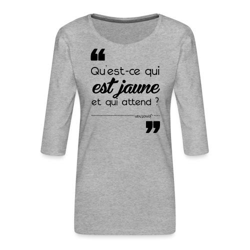 Qu'est-ce qui est jaune et qui attend ? - T-shirt Premium manches 3/4 Femme