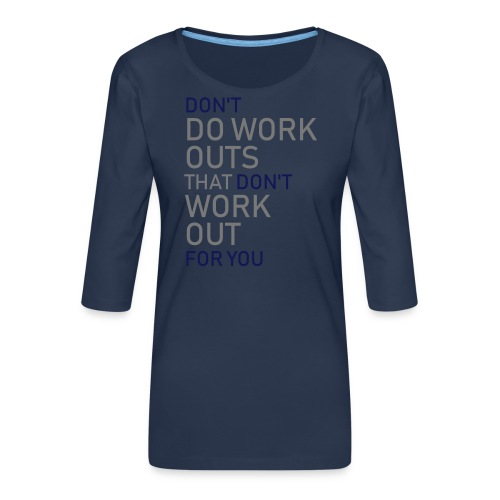 Don't do workouts - Women's Premium 3/4-Sleeve T-Shirt