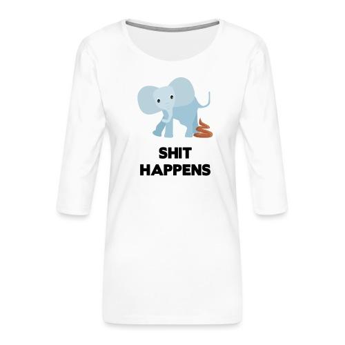 olifant met drol shit happens poep schaamte - Vrouwen premium shirt 3/4-mouw