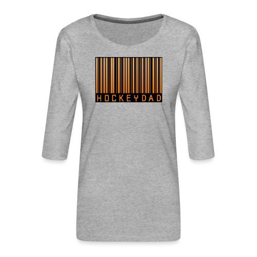 Hockey Dad - Premium-T-shirt med 3/4-ärm dam