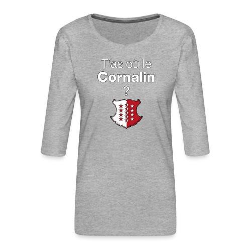 T'as où le Cornalin ? en Valais ! - Frauen Premium 3/4-Arm Shirt