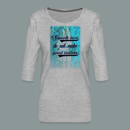 smooth seas - Frauen Premium 3/4-Arm Shirt