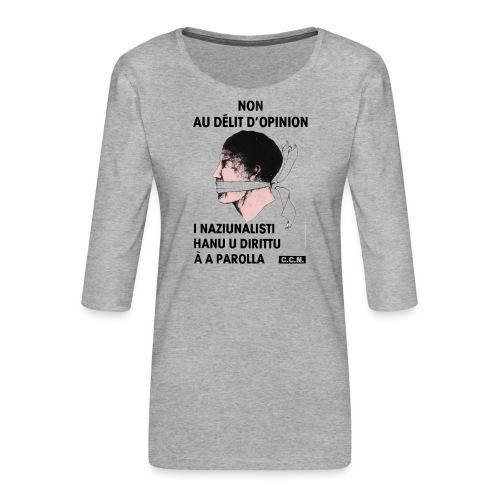 délit opinion - T-shirt Premium manches 3/4 Femme